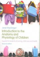 MacGregor, Janet - Introduction to the Anatomy and Physiology of Children - 9780415446242 - V9780415446242