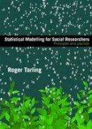 Tarling, Roger - Statistical Modelling for Social Researchers - 9780415448406 - V9780415448406