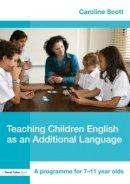 Scott, Caroline - Teaching Children English as an Additional Language - 9780415452311 - V9780415452311