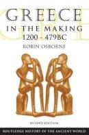 Osborne, Robin - Greece in the Making 1200-479 BC - 9780415469920 - V9780415469920