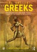 Dillon, Matthew; Garland, Lynda - The Ancient Greeks - 9780415471435 - V9780415471435