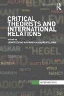 - Critical Theorists and International Relations - 9780415474665 - V9780415474665