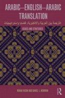 Husni, Ronak, Newman, Daniel L. - Arabic-English-Arabic Translation: Issues and Strategies - 9780415478854 - V9780415478854