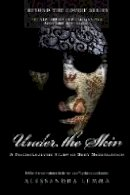 Alessandra Lemma - Under the Skin: A Psychoanalytic Study of Body Modification (New Library of Psychoanalysis 'Beyond the Couch' series) - 9780415485708 - V9780415485708