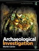 Carver, Martin - Archaeological Investigation - 9780415489195 - V9780415489195