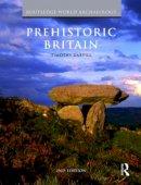 Darvill, Professor Timothy C. - Prehistoric Britain - 9780415490276 - V9780415490276