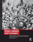 - Hotel Lobbies and Lounges: The Architecture of Professional Hospitality (Interior Architecture) - 9780415496537 - V9780415496537