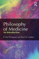 Thompson, R. Paul, Upshur, Ross - Philosophy of Medicine: An Introduction - 9780415501095 - V9780415501095