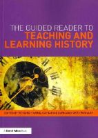 - The Guided Reader to Teaching and Learning History - 9780415503457 - V9780415503457