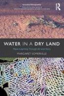 Somerville, Margaret - Water in a Dry Land - 9780415503976 - V9780415503976