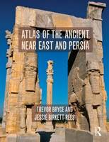Bryce, Trevor, Birkett-Rees, Jessie - Atlas of the Ancient Near East: From Prehistoric Times to the Roman Imperial Period - 9780415508001 - V9780415508001