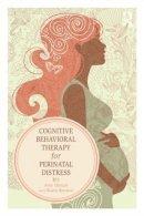 Wenzel, Amy, Kleiman, Karen - Cognitive Behavioral Therapy for Perinatal Distress - 9780415508056 - V9780415508056