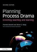 Bowell, Pamela; Heap, Brian S. - Planning Process Drama - 9780415508636 - V9780415508636