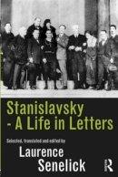- Stanislavsky: A Life in Letters - 9780415516686 - V9780415516686