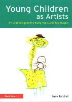 Tutchell, Suzy - Young Children as Artists: Art and Design in the Early Years and Key Stage 1 - 9780415517270 - V9780415517270