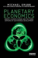 Grubb, Michael - Planetary Economics: Energy, climate change and the three domains of sustainable development - 9780415518826 - V9780415518826