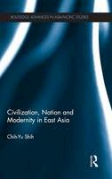 Shih, Chih-yu - Civilization, Nation and Modernity in East Asia - 9780415524261 - V9780415524261