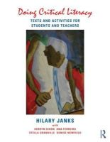 Janks, Hilary, Dixon, Kerryn, Ferreira, Ana, Granville, Stella, Newfield, Denise - Doing Critical Literacy: Texts and Activities for Students and Teachers (Language, Culture, and Teaching Series) - 9780415528108 - V9780415528108