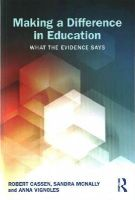 Cassen, Robert, McNally, Sandra, Vignoles, Anna - Making a Difference in Education: What the evidence says - 9780415529228 - V9780415529228