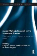 - Mixed Methods Research in the Movement Sciences: Case Studies in Sport, Physical Education and Dance (Routledge Research in Sport and Exercise Science) - 9780415532273 - V9780415532273