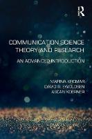 Krcmar, Marina, Ewoldsen, David R., Koerner, Ascan - Communication Science Theory and Research: An Advanced Introduction - 9780415533843 - V9780415533843