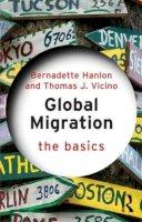 Hanlon, Bernadette, Vicino, Thomas J. - Global Migration: The Basics - 9780415533867 - V9780415533867