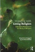 Gregg, Stephen E., Scholefield, Lynne - Engaging with Living Religion: A Guide to Fieldwork in the Study of Religion - 9780415534482 - V9780415534482