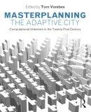 - Masterplanning the Adaptive City: Computational Urbanism in the Twenty-First Century - 9780415534802 - V9780415534802