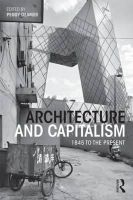 - Architecture and Capitalism: 1845 to the Present - 9780415534888 - V9780415534888