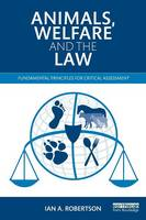 Robertson, Ian A. - Animals, Welfare and the Law: Fundamental Principles for Critical Assessment - 9780415535632 - V9780415535632