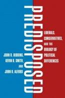 Hibbing, John R.; Smith, Kevin B.; Alford, John R. - Predisposed - 9780415535878 - V9780415535878