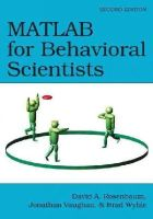 Rosenbaum, David A., Vaughan, Jonathan, Wyble, Brad - MATLAB for Behavioral Scientists, Second Edition - 9780415535946 - V9780415535946