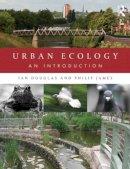Douglas, Ian, James, Philip - Urban Ecology: An Introduction - 9780415538954 - V9780415538954