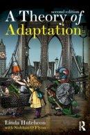 Hutcheon, Linda - A Theory of Adaptation - 9780415539388 - V9780415539388