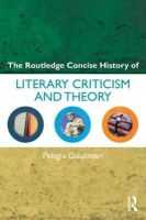 Goulimari, Pelagia - Literary Criticism and Theory: From Plato to Postcolonialism (Routledge Concise Histories of Literature) - 9780415544320 - V9780415544320