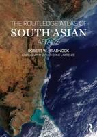 Bradnock, Robert W. - The Routledge Atlas of South Asian Affairs - 9780415545136 - V9780415545136