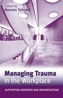 - Managing Trauma in the Workplace - 9780415558938 - V9780415558938