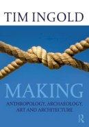 Ingold, Tim - Making - 9780415567237 - V9780415567237