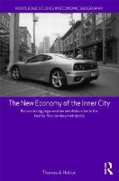 Hutton, Thomas A. - The New Economy of the Inner City: Restructuring, Regeneration and Dislocation in the 21st Century Metropolis (Routledge Studies in Economic Geography) - 9780415569323 - V9780415569323