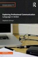 Schnurr, Stephanie - Exploring Professional Communication - 9780415584838 - V9780415584838