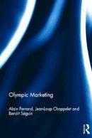 Ferrand, Alain; Chappelet, Jean-Loup; Seguin, Benoit - Olympic Marketing - 9780415587877 - V9780415587877