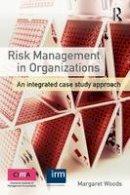 Woods, Margaret - Risk Management in Organizations - 9780415591737 - V9780415591737
