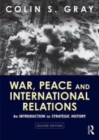 Gray, Colin S. - War, Peace and International Relations - 9780415594875 - V9780415594875