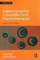 Page, Steve, Wosket, Val - Supervising the Counsellor and Psychotherapist: A cyclical model - 9780415595667 - V9780415595667