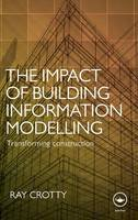 Crotty, Raymond D. - The Impact of Building Information Modelling - 9780415601672 - V9780415601672