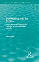 Roper, Jon - Democracy and Its Critics - 9780415608879 - V9780415608879