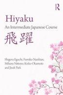Eguchi, Shigeru; Nazikian, Fumiko; Nittono, Miharu; Okamoto, Keiko; Park, Jisuk - Hiyaku: An Intermediate Japanese Course - 9780415608978 - V9780415608978