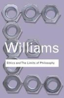 Williams, Bernard - Ethics and the Limits of Philosophy - 9780415610148 - V9780415610148