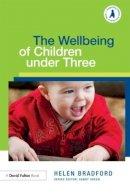 Bradford, Helen - Supporting Children from Birth to Three Bundle: The Wellbeing of Children under Three - 9780415612722 - V9780415612722