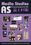 Bateman, Antony; Benyahia, Sarah Casey; Mortimer, Claire; Wall, Peter - AS Media Studies - 9780415613347 - V9780415613347